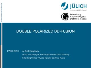 DOUBLE POLARIZED DD-FUSION