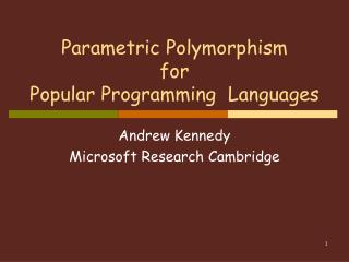 Parametric Polymorphism  for  Popular Programming  Languages
