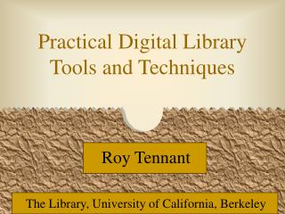 Practical Digital Library Tools and Techniques