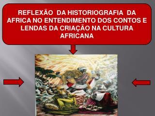 A África como um estado de selvageria, incapaz de produzir cultura e história.