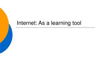 Internet: As a learning tool