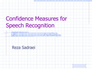 Confidence Measures for Speech Recognition