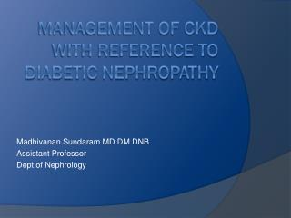 Management of CKD with reference to diabetic nephropathy