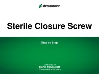Sterile Closure Screw
