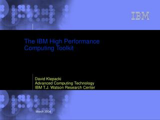 The IBM High Performance  Computing Toolkit