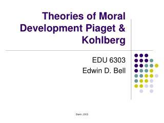 Theories of Moral Development Piaget  Kohlberg