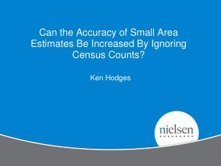 Can the Accuracy of Small Area Estimates Be Increased By Ignoring Census Counts?