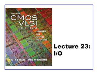 Lecture 23:  I/O
