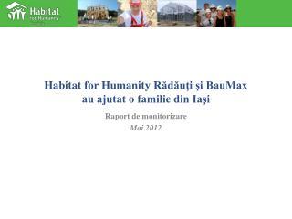 Habitat for Humanity R ădăuţi şi BauMax  au ajutat o familie din Iaşi