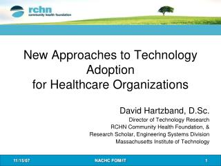 New Approaches to Technology Adoption for Healthcare Organizations