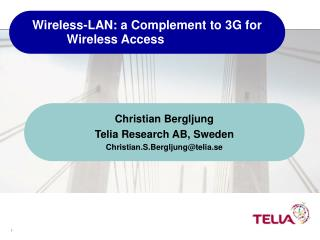Wireless-LAN: a Complement to 3G for           Wireless Access