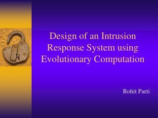 Design of an Intrusion Response System using Evolutionary Computation
