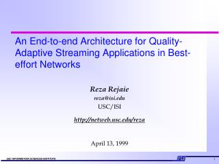 An End-to-end Architecture for Quality-Adaptive Streaming Applications in Best-effort Networks