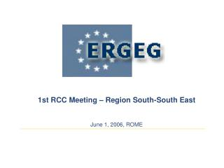 1st RCC Meeting – Region South-South East June 1, 2006, ROME