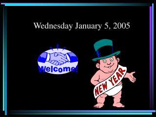 Wednesday January 5, 2005
