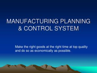 MANUFACTURING PLANNING & CONTROL SYSTEM