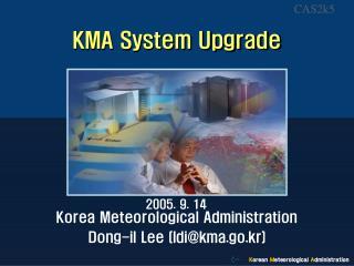 KMA System Upgrade