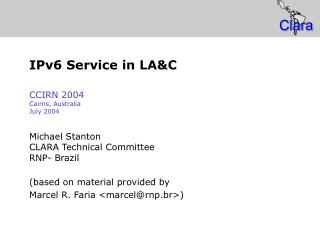IPv6 Service in LA&C CCIRN 2004 Cairns, Australia July 2004