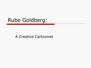 Rube Goldberg: