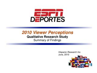 2010 Viewer Perceptions Qualitative Research Study Summary of Findings