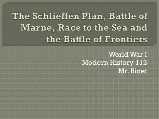 The  Schlieffen Plan, Battle of Marne, Race to the Sea and the Battle of Frontiers