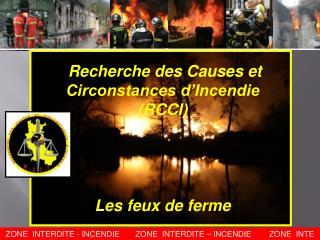 Recherche des Causes et Circonstances d'Incendie (RCCI) Les feux de ferme