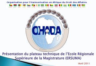Présentation du plateau technique de l'Ecole Régionale Supérieure de la Magistrature (ERSUMA)