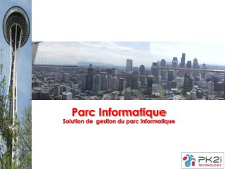 Parc Informatique Solution de  gestion du parc informatique