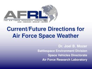 Current/Future Directions for Air Force Space Weather