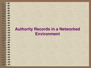 Authority Records in a Networked Environment