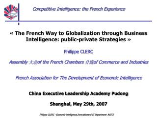 « The French Way to Globalization through Business Intelligence: public-private Strategies »