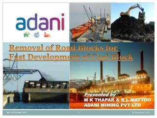 Removal of Road Blocks for  Fast Development of Coal Block