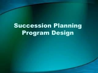 Succession Planning Program Design