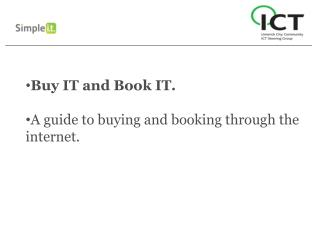 Buy IT and Book IT. A guide to buying and booking through the internet.