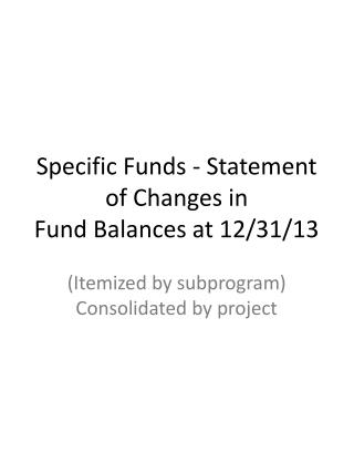 Specific Funds - Statement of Changes  in Fund Balances at 12/31/13