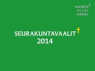 Ehdokasasettelu päättyy 15.9.2014 Ennakkoäänestys 27.–31.10.2014 Vaalipäivä 9.11.2014