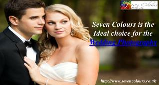 Seven Colours is the Ideal choice for the Wedding Photograph