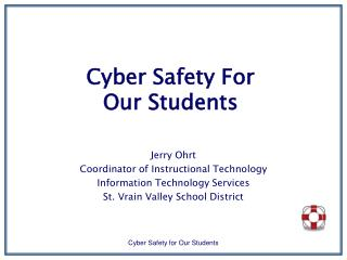 Cyber Safety For  Our Students