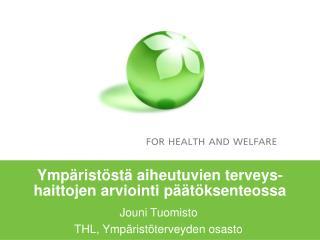 Ympäristöstä aiheutuvien terveys-haittojen arviointi päätöksenteossa