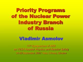 Priority Programs  of the Nuclear Power  Industry Branch  of Russia