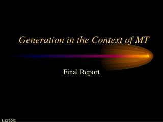 Generation in the Context of MT