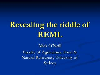 Revealing the riddle of REML