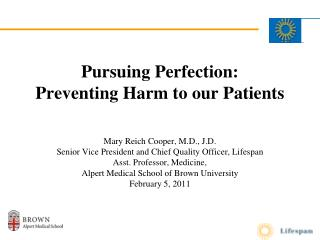 Pursuing Perfection: Preventing Harm to our Patients