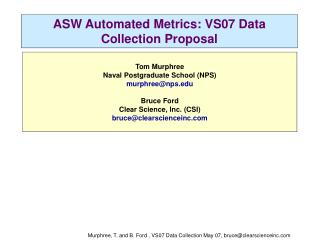 ASW Automated Metrics: VS07 Data Collection Proposal