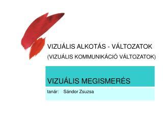 VIZUÁLIS MEGISMERÉS