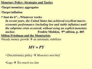 Monetary Policy: Strategies and Tactics Target monetary aggregates Target inflation