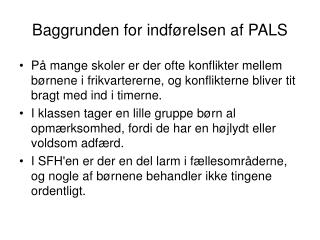 Baggrunden for indførelsen af PALS