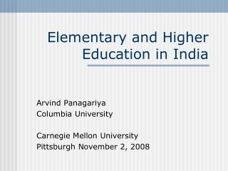 Elementary and Higher Education in India