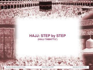 HAJJ: STEP by STEP (HAJJ TAMATTU')