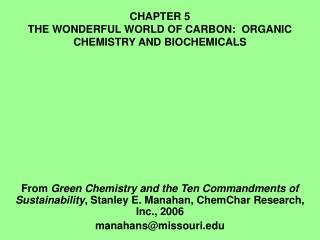 CHAPTER 5 THE WONDERFUL WORLD OF CARBON:  ORGANIC CHEMISTRY AND BIOCHEMICALS